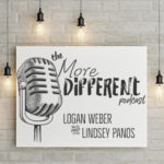 The More Different Podcast with Logan Weber and Lindsey Panos